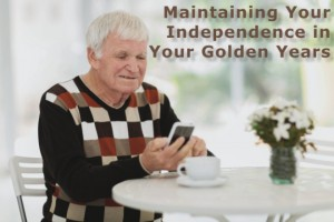 Maintaining Your Independence in Your Golden Years